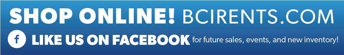 SHOP ONLINE @ www.BCIRENTS.com